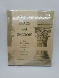 Line Shade And Shadow The Fabrication And Preservation Of Architectural 1st Ed