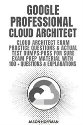 Google Professional Cloud Architect Cloud Architect Exam Practice Questions And A