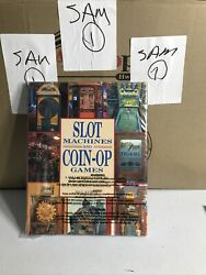 Slot Machines And Coin-op Games Collector's Guide To One-armed Bandits And Machine
