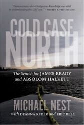 Cold Case North The Search For James Brady And Absolom Halkett Paperback Or So