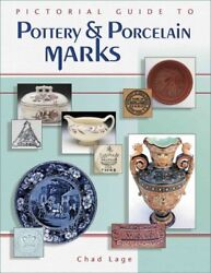 Pictorial Guide To Pottery And Porcelain Marks Hardcover By Lage Chad Like N...