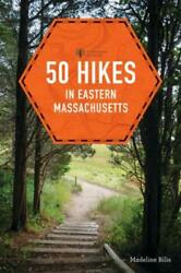 50 Hikes In Eastern Massachusetts By Madeline Bilis Countryman Press