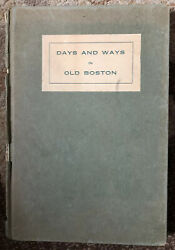 Vtg DAYS AND WAYS IN OLD BOSTON BOOK BY WILLIAM ROSSITER 1915
