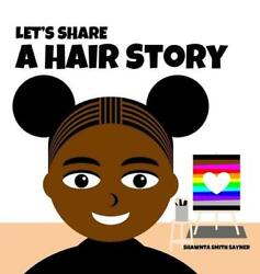 Let's Share A Hair Story By Shawnta Smith Sayner English Hardcover Book Free S