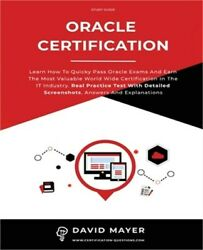 Oracle Certification All In One, Learn How To Quicky Pass Oracle Exams And Earn