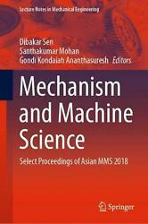 Mechanism And Machine Science Select Proceedings Of Asian Mms 2018 English Ha