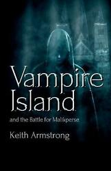 Vampire Island And The Battle For Malikperse By Keith Armstrong English Paper