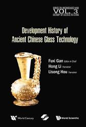 Development History Of Ancient Chinese Glass Technology By Fuxi Gan Hardcover Bo