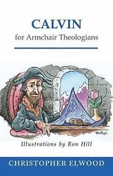 Calvin for Armchair Theologians $4.01