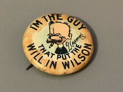 Vintage1900 I'm The Guy That Put The Will In Wilson Political Pinback Button 1
