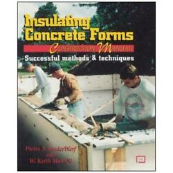Insulating Concrete Forms Construction Manual By Pieter A. Vanderwerf, W. Kei...