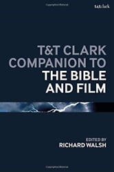 Walsh Richard-tandt Clark Companion To The Bible And Film Uk Import Bookh New