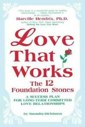 Love That Works The 12 Foundation Stones A Success Plan For Long-term Comm...