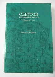 Clinton, Dutchess County Ny, History Of A Town, 1987, Signed By Contributors