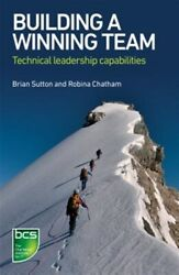 Building A Winning Team Technical Leadership Capabilities Paperback By Sut...