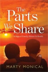 The Parts We Share A Saga Of Family Humor And Health Paperback Or Softback