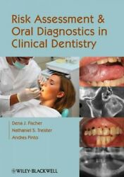 Risk Assessment And Oral Diagnostics In Clinical Dentistry Paperback By Fisc...