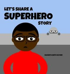 Let's Share A Superhero Story By Shawnta Smith Sayner English Hardcover Book F