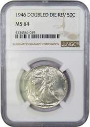 1946 Double Die Reverse Liberty Walking Half Dollar Ms 64 Ngc 90 Silver 50c