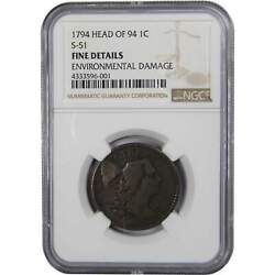 1794 Head Of 94 S-51 Liberty Cap Large Cent F Fine Details Ngc Copper Penny 1c