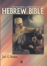 Blackwell Companion To The Hebrew Bible, Hardcover By Perdue, Leo G. Edt, B...