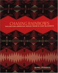 Chasing Rainbows Collecting American Indian Trade And Camp Blankets