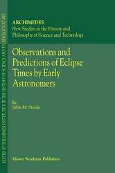 Observations And Predictions Of Eclipse Times By Early Astronomers By John M. St