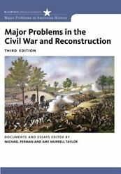 Major Problems In The Civil War And Reconstruction Documents And Essays New