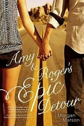 Amy And Rogerand039s Epic Detour By Morgan Matson New