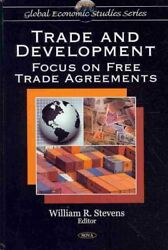 Trade And Development Focus On Free Trade Agreements Hardcover By Stevens...