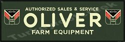 Oliver Farm Equipment Authorized Sales And Service 6 X 18 Metal Sign