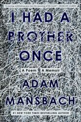 I Had A Brother Once A Poem A Memoir By Adam Mansbach New