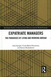Expatriate Managers The Paradoxes Of Living And Working Abroad Hardcover B...
