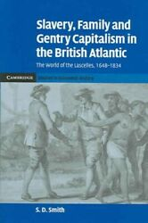 Slavery, Family And Gentry Capitalism In The British Atlantic The World Of ...