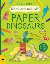 Make And Colour Paper Dinosaurs By Clare Beaton English Paperback Book Free Ship