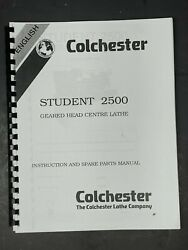 Colchester Student 2500 Geared Head Centre Lathe Instruction And Parts Manual