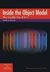 Inside The Object Model The Sensible Use Of C++ Paperback By Papurt David...