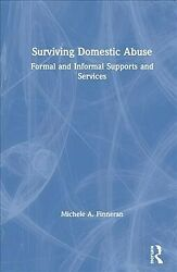 Surviving Domestic Abuse : Formal and Informal Supports and Services Hardcov... $188.56