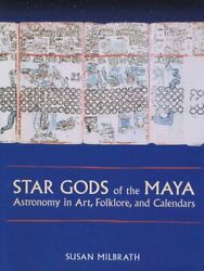 Star Gods Of The Maya Astronomy In Art Folklore And Calendars Paperback ...