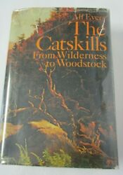 Alf Evers The Catskills From Wilderness To Woodstock, 1972 In Dj, Early Printing