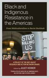 Black And Indigenous Resistance In The Americas From Multiculturalism To Racist
