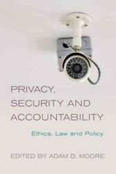Privacy Security And Accountability Ethics Law And Policy Paperback By M...