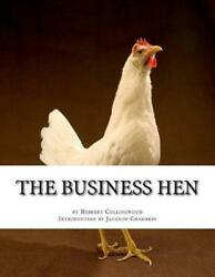 The Business Hen Raising And Breeding Laying Hens By Herbert Collingwood Engli