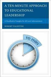 A Ten-minute Approach To Educational Leadership A Handbook Of Insights For A...