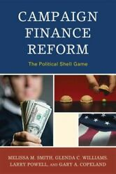 Campaign Finance Reform The Political Shell Game Lexington Studies In Polit...