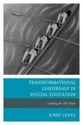 Transformational Leadership In Special Education Leading The Iep Team By Ki...