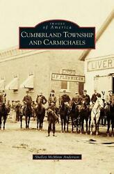 Cumberland Township And Carmichaels By Shelley Mcminn Anderson English Hardcov