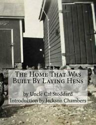 The Home That Was Built By Laying Hens By Uncle Cal Stoddard English Paperback