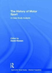 History Of Motor Sport A Case Study Analysis, Hardcover By Hassan, David E...