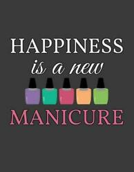 Happiness Is A New Manicure Appointment Book Nail Salon - Daily And Hourly - Un
